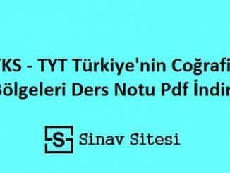 YKS - TYT Türkiye'nin Coğrafi Bölgeleri Ders Notları Pdf İndir