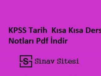 KPSS Tarih Kısa Kısa Ders Notları Pdf İndir