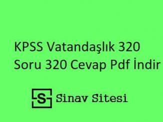 KPSS Vatandaşlık 320 Soru 320 Cevap Pdf İndir