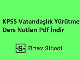 KPSS Vatandaşlık Yürütme Ders Notları Pdf İndir