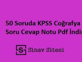 50 Soruda KPSS Coğrafya Soru Cevap Notu Pdf İndir
