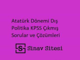 Atatürk Dönemi Dış Politika KPSS Çıkmış Sorular ve Çözümleri PDF