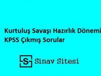 Kurtuluş Savaşı Hazırlık Dönemi KPSS Çıkmış Sorular ve Çözümleri PDF