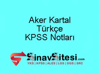 Aker Kartal Türkçe KPSS Notları