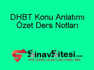 DHBT Konu Anlatımı ve Özet Ders Notları