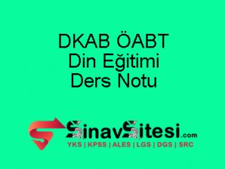 DKAB ÖABT Din Eğitimi Ders Notu